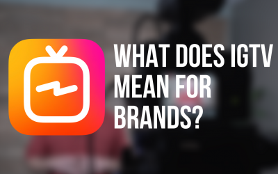 What does the release of IGTV mean for brands and content marketing?