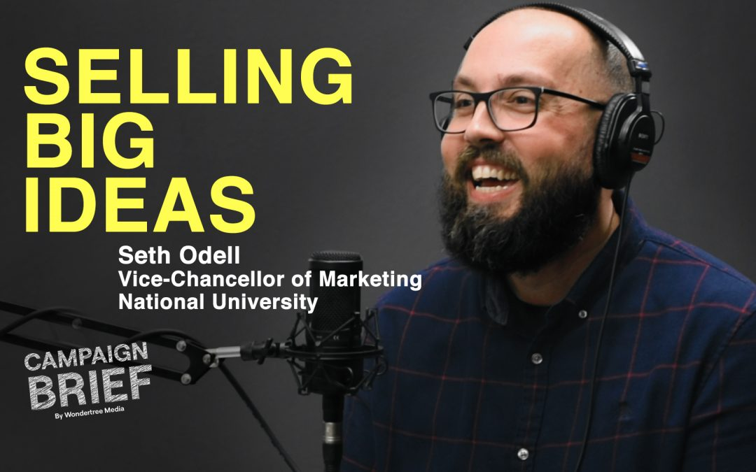 Selling Big Ideas with Seth Odell, Vice-Chancellor of Marketing at National University